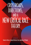 Crossroads, directions, and a new critical race theory /