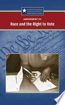 Amendment XV : race and the right to vote /
