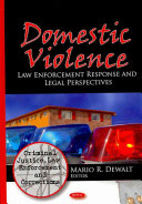 Domestic violence : law enforcement response and legal perspectives /
