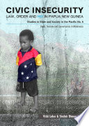 Civic insecurity : law, order and HIV in Papua New Guinea /