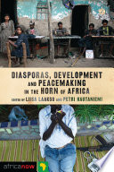 Diasporas, development and peacemaking in the Horn of Africa /
