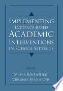 Implementing evidence-based academic interventions in school settings /