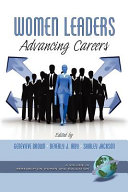 Women leaders : advancing careers /