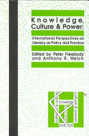 Knowledge, culture, and power : international perspectives on literacy as policy and practice /