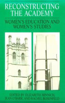Reconstructing the academy : women's education and women's studies /