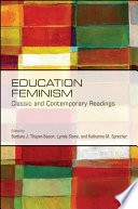 Education feminism : classic and contemporary readings /