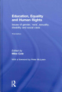 Education, equality and human rights : issues of gender, 'race', sexuality, disability and social class /