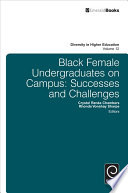 Black female undergraduates on campus : successes and challenges /