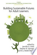 Building sustainable futures for adult learners /