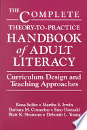 The Complete theory-to-practice handbook of adult literacy : curriculum design and teaching approaches /