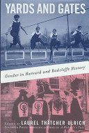Yards and gates : gender in Harvard and Radcliffe history /