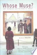 Whose muse? : art museums and the public trust /