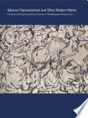 Abstract expressionism and other modern works : the Muriel Kallis Steinberg Newman collection in the Metropolitan Museum of Art /