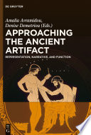 Approaching the ancient artifact : representation, narrative, and function : a festschrift in honor of H. Alan Shapiro /
