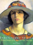 Independent spirits : women painters of the American West, 1890-1945 /