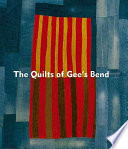 The quilts of Gee's Bend /