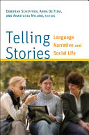 Telling stories : language, narrative, and social life /