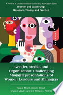 Gender, media, and organization : challenging mis(s)representations of women leaders and managers /