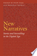 New narratives : stories and storytelling in the digital age /