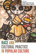 Race and cultural practice in popular culture /