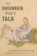 The drunken man's talk : tales from medieval China /