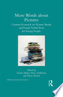 More words about pictures : current research on picture books and visual/verbal texts for young people /