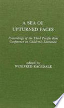 A sea of upturned faces : proceedings of the Third Pacific Rim Conference on Children's Literature /