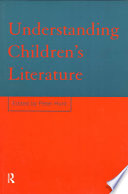 Understanding children's literature : key essays from the International Companion Encyclopedia of Children's Literature /