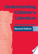 Understanding children's literature : key essays from the second edition of The International companion encyclopedia of children's literature /