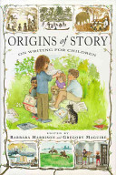 Origins of story : on writing for children /