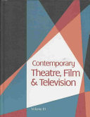 Contemporary theatre, film and television. a biographical guide featuring performers, directors, writers, producers, designers, managers, choreographers, technicians, composers, executives, dancers, and critics in the United States, Canada, Great Britain and the world /