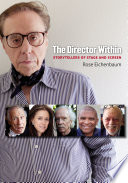 The director within : storytellers of stage and screen /