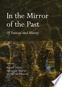 In the mirror of the past : of fantasy and history /