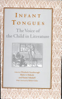 Infant tongues : the voice of the child in literature /