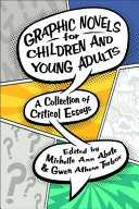 Graphic novels for children and young adults : a collection of critical essays /