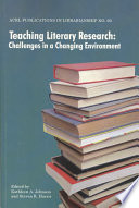 Teaching literary research : challenges in a changing environment /