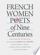 French women poets of nine centuries : the distaff and the pen /