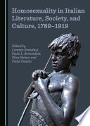 Homosexuality in Italian literature, society, and culture, 1789-1919 /
