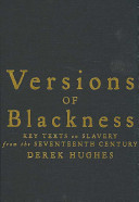 Versions of Blackness : key texts on slavery from the seventeenth century /