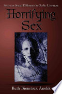 Horrifying sex : essays on sexual difference in Gothic literature /