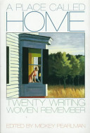 A place called home : twenty writing women remember /