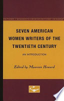 Seven American women writers of the twentieth century : an introduction /