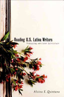 Reading U.S. Latina writers : remapping American literature /