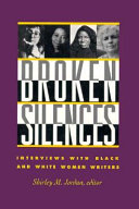 Broken silences : interviews with Black and White women writers /