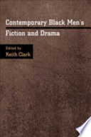 Contemporary Black men's fiction and drama /
