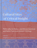 Cultural sites of critical insight : philosophy, aesthetics, and African American and Native American women's writings /