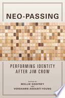 Neo-passing : performing identity after Jim Crow /