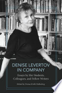 Denise Levertov in company : essays by her students, colleagues, and fellow writers /