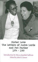 Sister love : the letters of Audre Lorde and Pat Parker 1974-1989 /