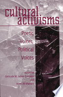 Cultural activisms : poetic voices, political voices /